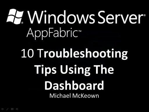 endpoint.tv - Ten Tips for Troubleshooting with the Windows Server AppFabric Dashboard