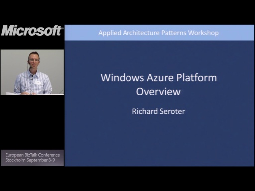 Tech Overview: Windows Azure Platform: BizTalk Conference Stockholm