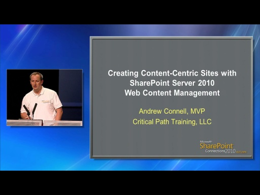 Creating Content-Centric Sites with SharePoint 2010 Web Content Management by Andrew Connell