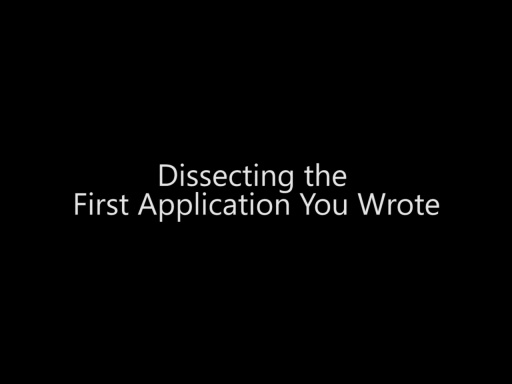 Dissecting the First Application you Wrote - Day 1 - Part 5