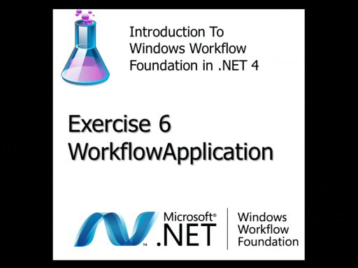 Workflow TV - Lab Introduction to WF4: Exercise 6 - WorkflowApplication