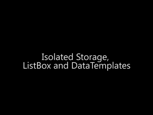 Isolated Storage, ListBox and DataTemplates - Day 3 - Part 7