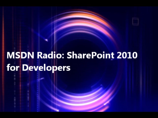 MSDN Radio: SharePoint 2010 for Developers