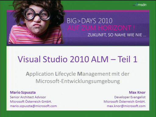 BigDays 2010 DevTrack 1 Session 2: Visual Studio 2010 Ultimate und Team Foundation Server – Teil 1