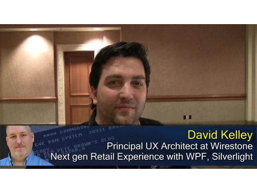 Pete at MIX10: David Kelley on the Prototype WPF and Silverlight Retail Experience