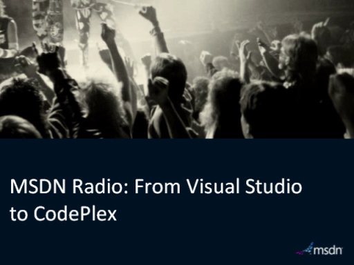 MSDN Radio: From Visual Studio to CodePlex