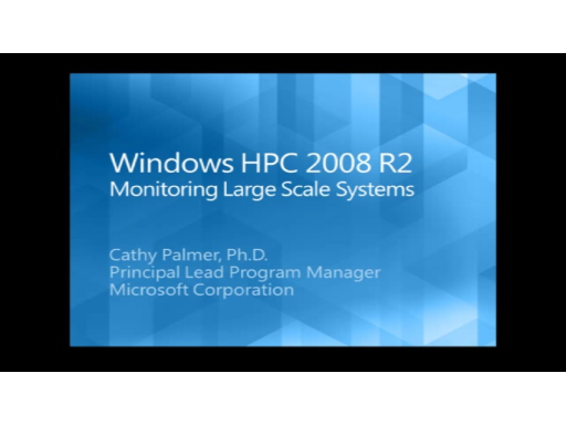 Windows HPCS 2008R2 Beta1:  Monitoring Large Scale Systems