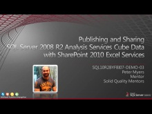 Demo: Publishing and Sharing SQL Server 2008 R2 Analysis Services Cube Data with SharePoint 2010 Excel Services