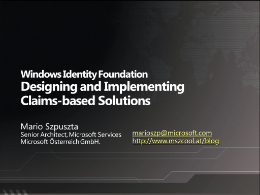 SACVIE 2010: Designing and Implementing claims-based solutions using the Windows Identity Foundation