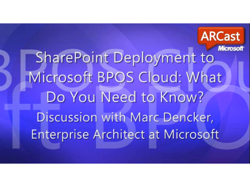 ARCast.TV - SharePoint Deployment to Microsoft BPOS Cloud