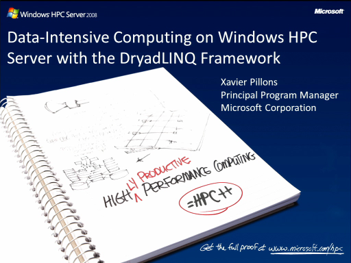 SACVIE 2010: DryadLinq – A simple, powerful and elegant programming environment for large-scale, data parallel applications on HPC environments