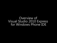 Overview of Visual Studio 2010 Express for Windows Phone IDE - Day 1 - Part 7