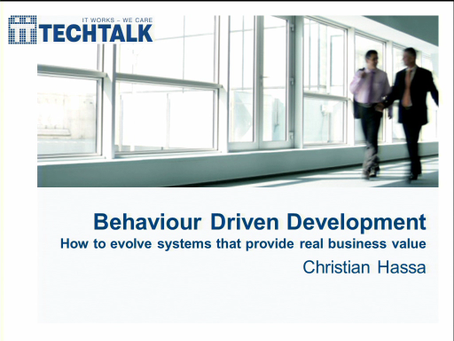 SACVIE 2010: Behavior Driven Development: How to evolve systems that provide real business value