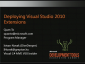 VSX102: Deploying Visual Studio 2010 Extensions