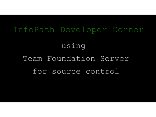Using TFS for Source Control with InfoPath 2010