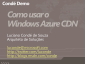 Condé Demo - Como usar o Windows Azure CDN - Parte 1