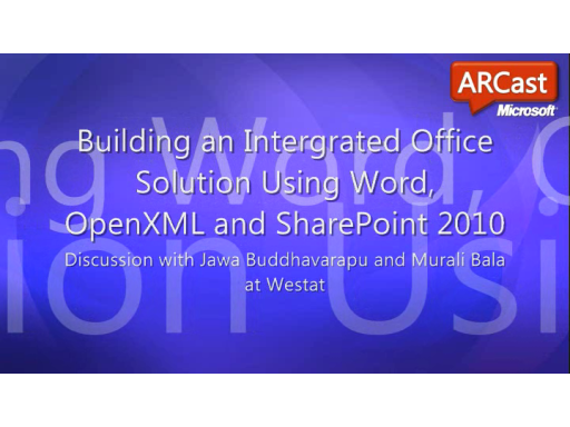 ARCast.TV - Building an Integrated Office Solution Using Word, OpenXML and SharePoint 2010
