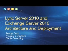 Session 9 - Microsoft Lync Server 2010 and Exchange Server 2010: Architecture and Deployment