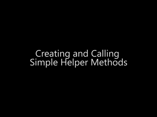 Creating and Calling Simple Helper Methods - Day 1 - Part 15