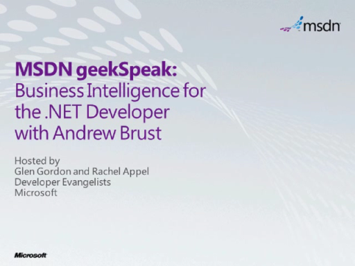 geekSpeak Recording - Business Intelligence for the .NET Framework Developer with Andrew Brust