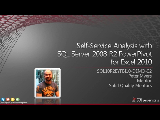 Demo: Self-Service Analysis with SQL Server 2008 R2 PowerPivot for Excel 2010