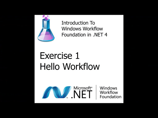 Workflow TV - Lab Introduction to WF4: Exercise 1 - Hello Workflow