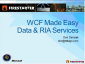 Windows Communication Foundation (WCF) Firestarter (Part 4 of 5): WCF Made Easy, Data & RIA Services