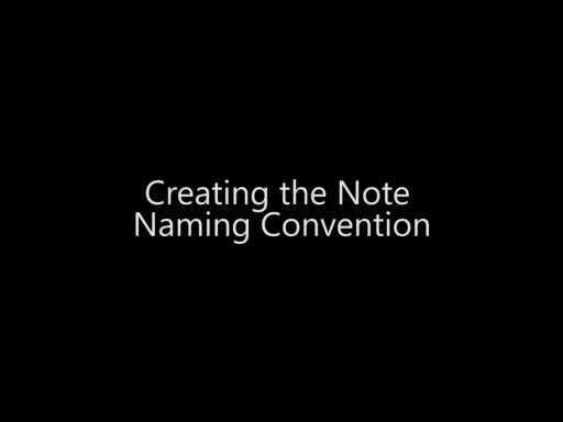 Creating the Note Naming Convention - Day 4 - Part 4