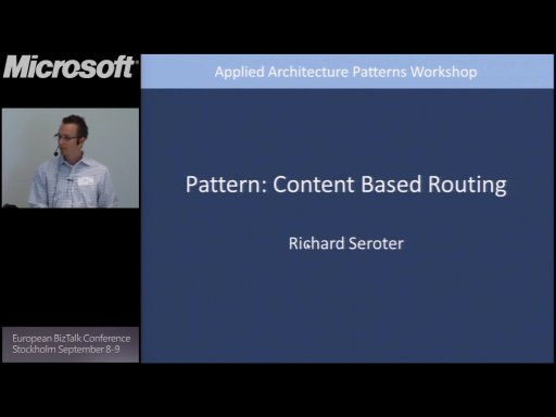Pattern #2 – Content Based Routing: BizTalk Conference Stockholm