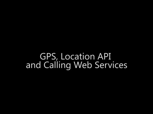 GPS, Location API and Calling Web Services - Day 3 - Part 10