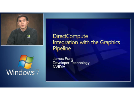DirectCompute Lecture Series 250: Integration with the Graphics Pipeline