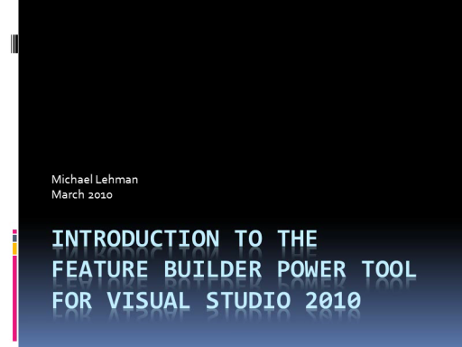 The Feature Builder Power Tool for Visual Studio 2010
