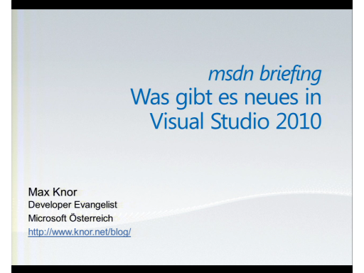 Teil 1: MSDN Briefing Juni 2010: Visual Studio 2010 und .NET 4.0