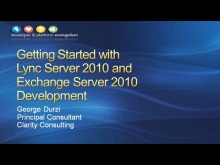 Session 1 - Getting Started with Microsoft Lync Server 2010 and Exchange Server 2010 Development