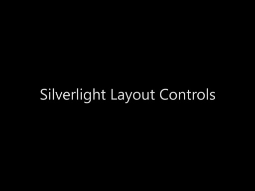Silverlight Layout Controls - Day 2 - Part 10