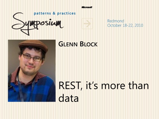 P&P Symposium 2010 - REST, It's more than just data - Glenn Block