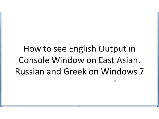 How to see command line tools output in English on East Asian, Russian and Greek language of Windows 7