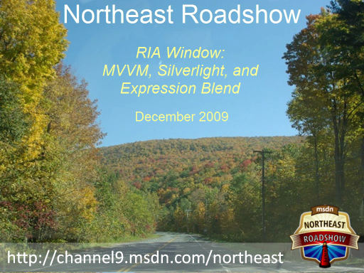 Northeast Roadshow: RIA Window - MVVM, Silverlight, and Expression Blend