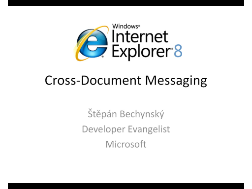 Internet Explorer 8 - Cross-Document Messaging (CZ)