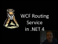 10-4 Episode 40: The New WCF Routing Service