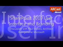 ARCast.TV - SharePoint Server 2010 Improved User Interface and Branding