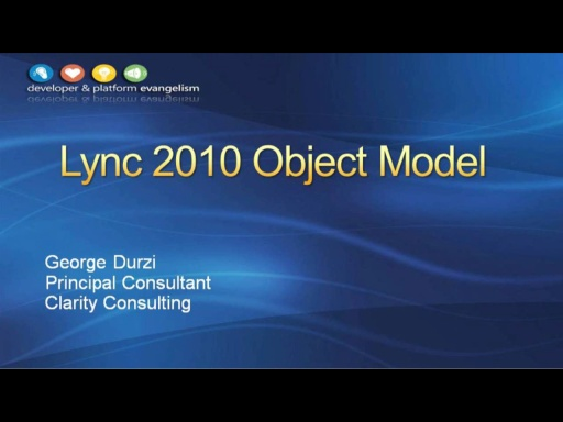 Session 4 - Part 3 - Using the Microsoft Lync 2010 Object Model