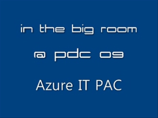 PDC09: Tour of Azure IT PAC