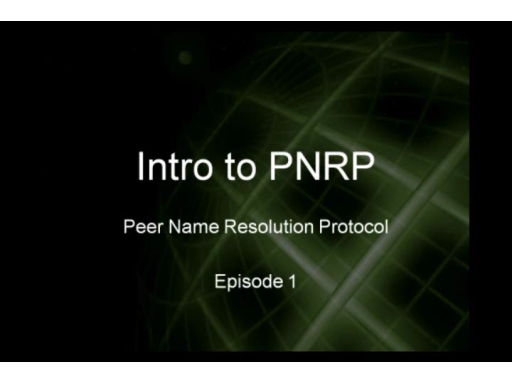Peer to Peer Series Part 1: Intro to PNRP