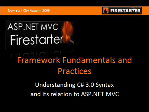 ASP.NET MVC FireStarter: Framework Fundamentals and Practices
