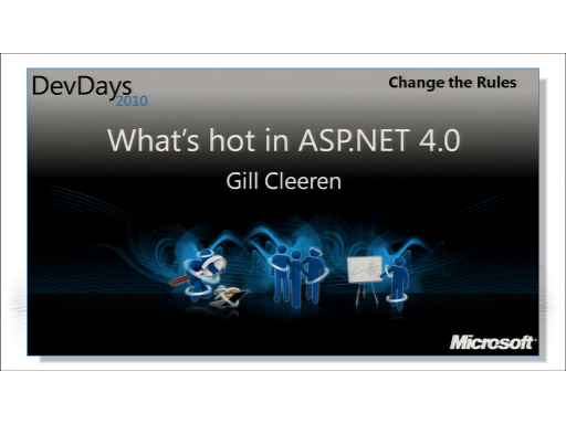 What's hot in ASP.NET 4.0 by Gill Cleeren