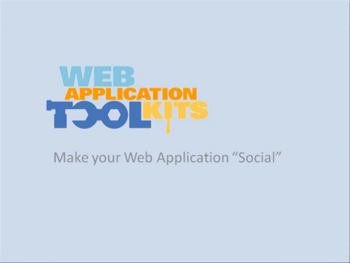 "Web Application Toolkits: Make your website ""Social"""