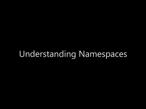 Understanding Namespaces - Day 2 - Part 5