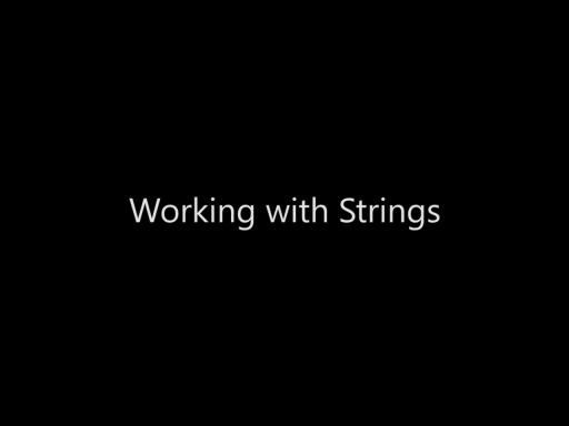 Working with Strings - Day 2 - Part 1