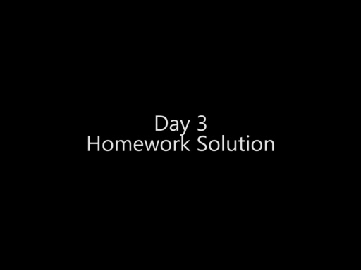 Day 3 Homework Solution